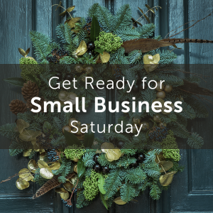 Get Ready to Shop Small on Small Business Saturday